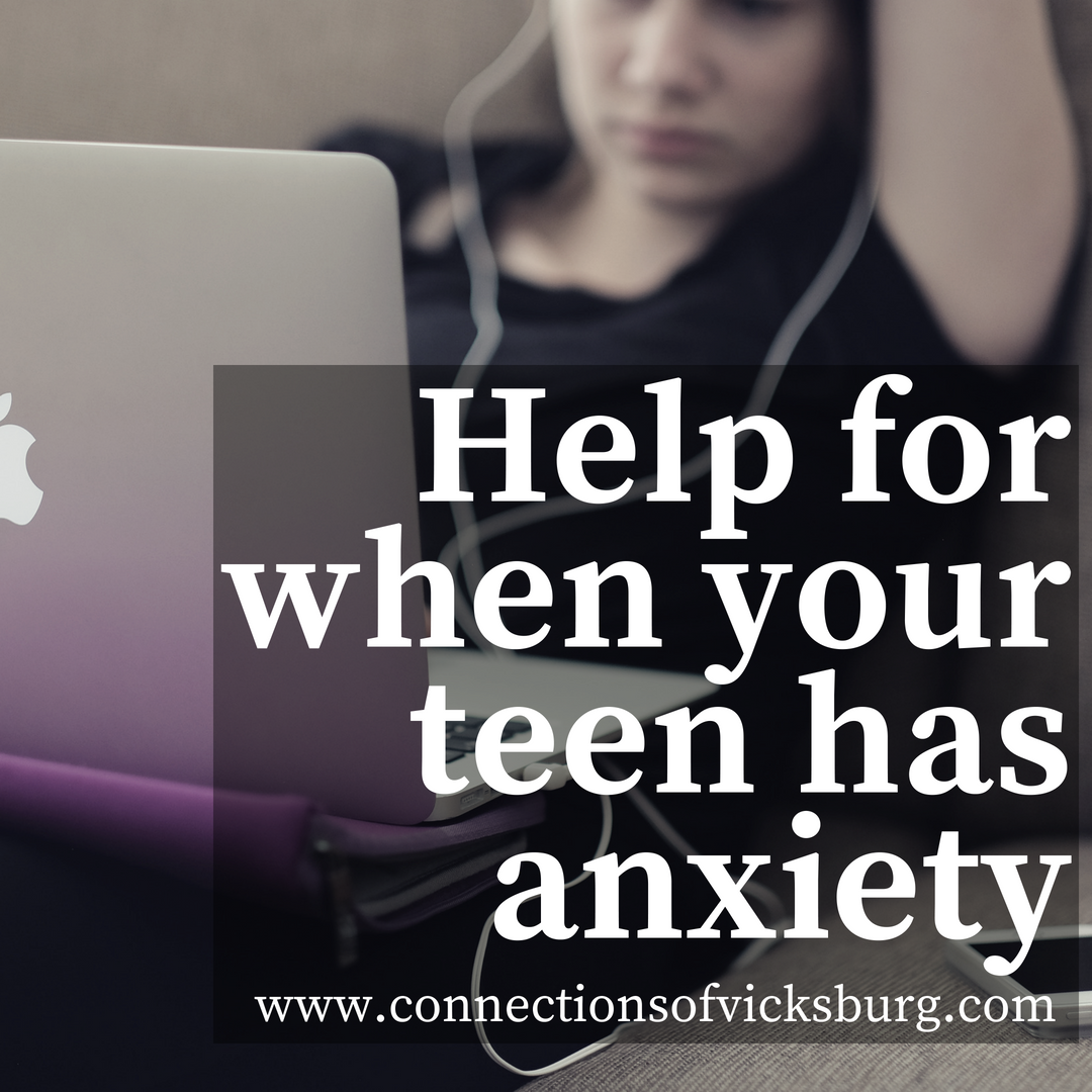 help for when your teen has anxiety - meredith taft | connections
